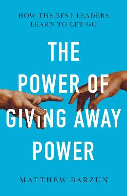 The Power of Giving Away Power