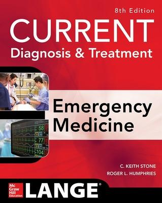 CURRENT Diagnosis and Treatment Emergency Medicine, Eighth Edition