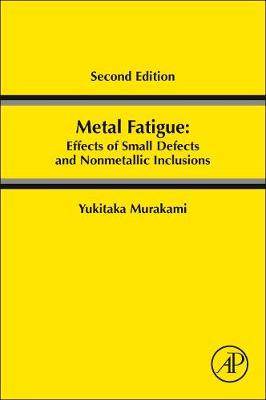Metal Fatigue: Effects of Small Defects and Nonmetallic Inclusions