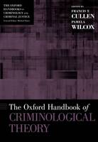 Oxford Handbook of Criminological Theory (The)