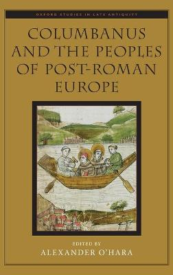 Columbanus and the Peoples of Post-Roman Europe