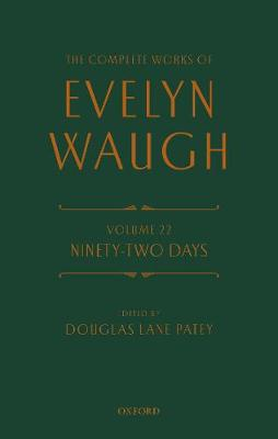 The Complete Works of Evelyn Waugh: Ninety-Two Days