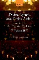Divine Agency and Divine Action, Volume II