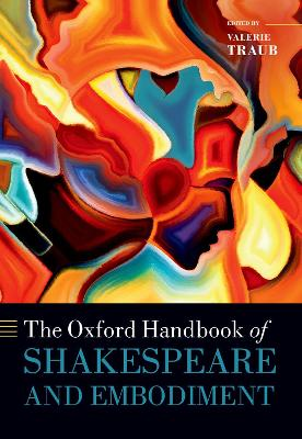 The Oxford Handbook of Shakespeare and Embodiment