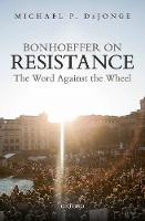 Bonhoeffer on Resistance