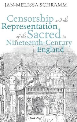Censorship and the Representation of the Sacred in Nineteenth-Century England