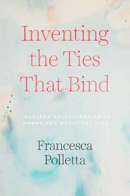 Inventing the Ties That Bind