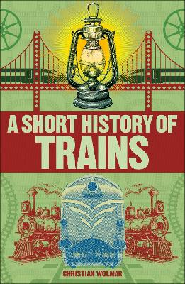 A Short History of Trains
