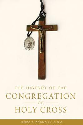 The History of the Congregation of Holy Cross