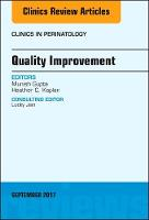 Quality Improvement, An Issue of Clinics in Perinatology