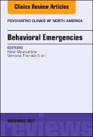 Behavioral Emergencies, An Issue of Psychiatric Clinics of North America