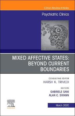 Mixed Affective States: Beyond Current Boundaries, An Issue of Psychiatric Clinics of North America