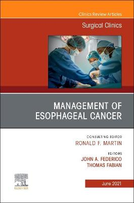 Management of Esophageal Cancer, an Issue of Surgical Clinics, 101