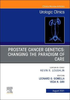 Prostate Cancer Genetics: Changing the Paradigm of Care, an Issue of Urologic Clinics