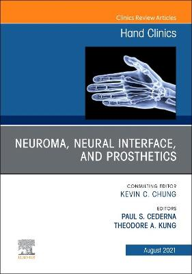 Neuroma, Neural interface, and Prosthetics, An Issue of Hand Clinics