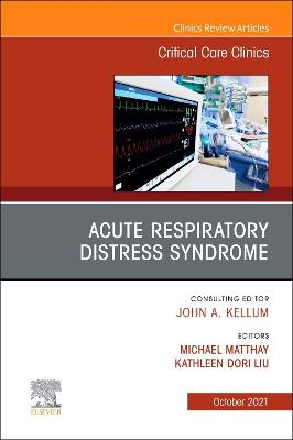 Acute Respiratory Distress Syndrome, an Issue of Critical Care Clinics