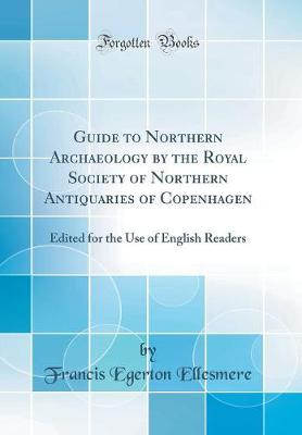 Guide to Northern Archaeology by the Royal Society of Northern Antiquaries of Copenhagen
