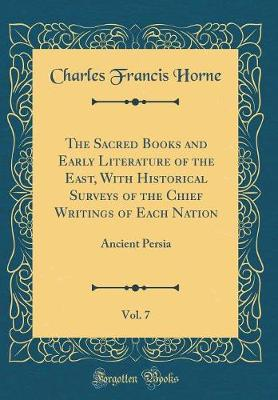 The Sacred Books and Early Literature of the East, with Historical Surveys of the Chief Writings of Each Nation, Vol. 7
