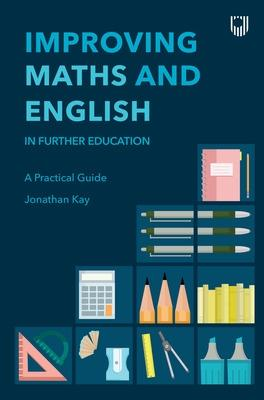 Improving English and Maths in Further Education: A Practical Guide