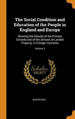 The Social Condition and Education of the People in England and Europe