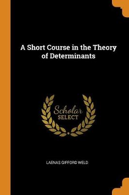 A Short Course in the Theory of Determinants