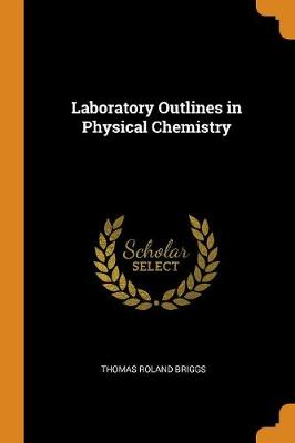 Laboratory Outlines in Physical Chemistry