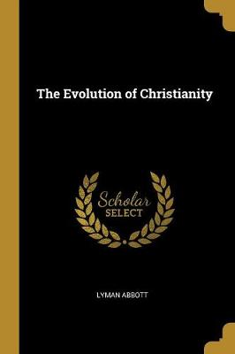 The Evolution of Christianity