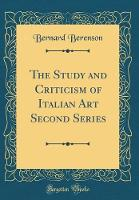 The Study and Criticism of Italian Art Second Series (Classic Reprint)
