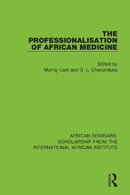 The Professionalisation of African Medicine