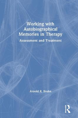 Working with Autobiographical Memories in Therapy