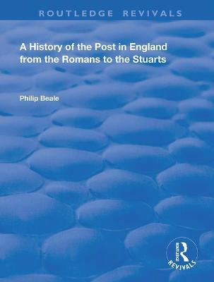 A History of the Post in England from the Romans to the Stuarts