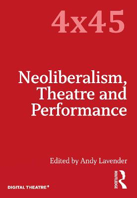 Neoliberalism, Theatre and Performance