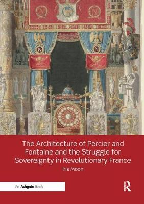 The Architecture of Percier and Fontaine and the Struggle for Sovereignty in Revolutionary France
