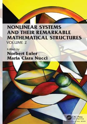 Nonlinear Systems and Their Remarkable Mathematical Structures, Volume II