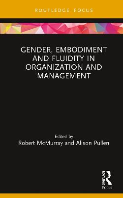 Gender, Embodiment and Fluidity in Organization and Management