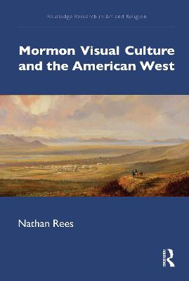 Mormon Visual Culture and the American West