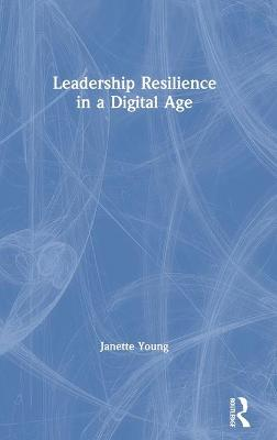 Leadership Resilience in a Digital Age