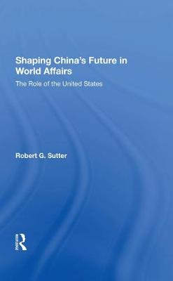 Shaping China's Future In World Affairs