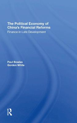 The Political Economy Of China's Financial Reforms