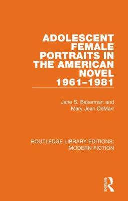 Adolescent Female Portraits in the American Novel 1961-1981
