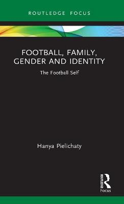 Football, Family, Gender and Identity