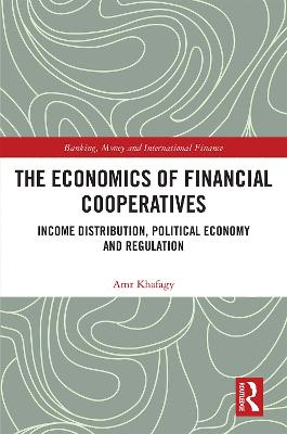 The Economics of Financial Cooperatives