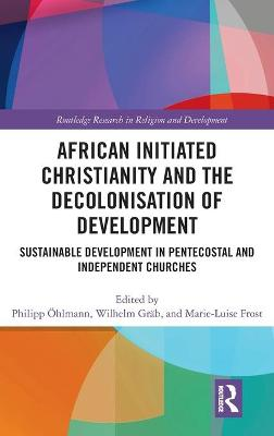 African Initiated Christianity and the Decolonization of Development