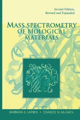 Mass Spectrometry of Biological Materials