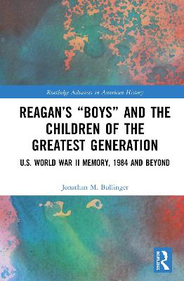 """Reagan's """"Boys"""" and the Children of the Greatest Generation"""