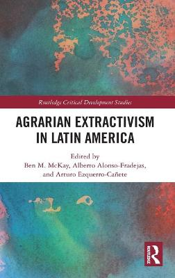 Agrarian Extractivism in Latin America