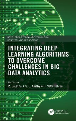 Integrating Deep Learning Algorithms to Overcome Challenges in Big Data Analytics