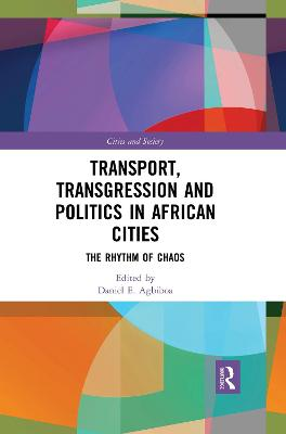 Transport, Transgression and Politics in African Cities