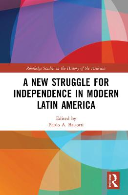 A New Struggle for Independence in Modern Latin America