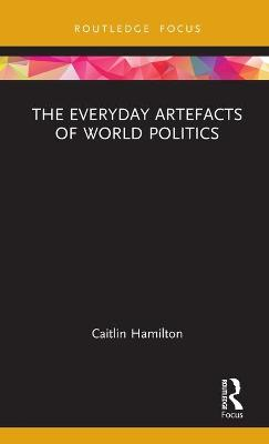 The Everyday Artefacts of World Politics